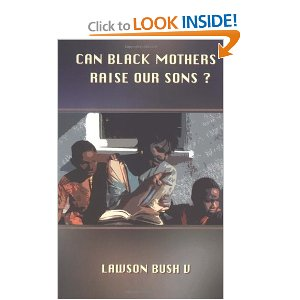 Can Black Mothers Raise Our Sons?