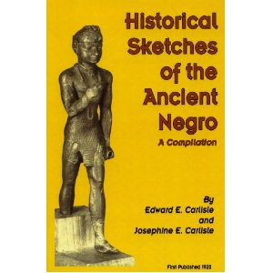 Historical Sketches Of The Ancient Negro
