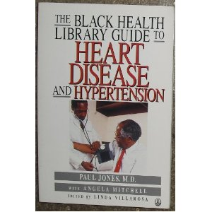 The Black Health Library Guide to Heart Disease and Hypertension