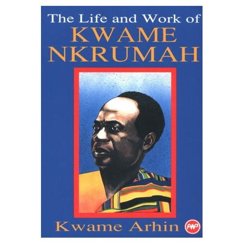The Life and Work of Kwame Nkrumah