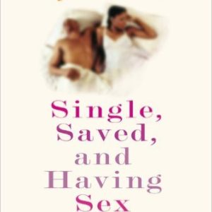Single, Saved, and Having Sex
