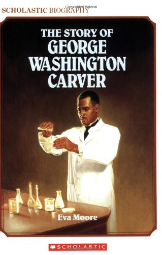 The Story Of George Washington Carver (Scholastic Biography)