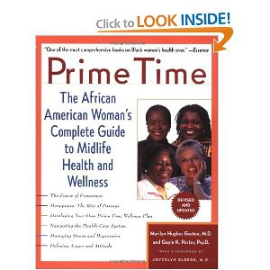 Seven million African American women are living in their prime, experiencing the joys and challenges of middle age. At last, here is the book that addresses their health needs--physical, emotional, and spiritual.